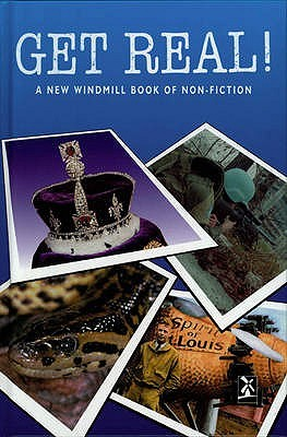 Get Real!: A New Windmill Book of Non-Fiction