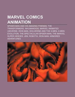 Marvel Comics Animation: Spider-Man and His Amazing Friends, the Transformers, Inhumanoids, Marvel Animated Universe, Iron Man