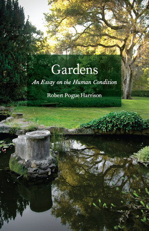 Gardens by Robert Pogue Harrison