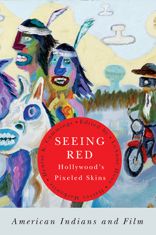 Seeing Red—Hollywood's Pixeled Skins: American Indians and Film