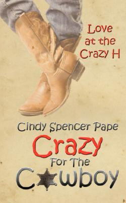 Crazy For The Cowboy by Cindy Spencer Pape