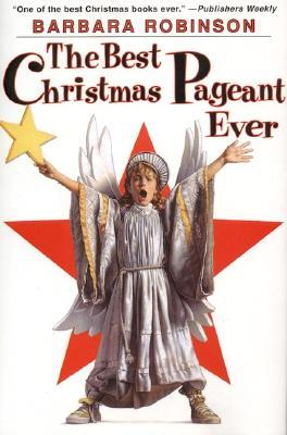 the best christmas pageant ever by barbara robinson - The Best Christmas Pageant Ever Summary