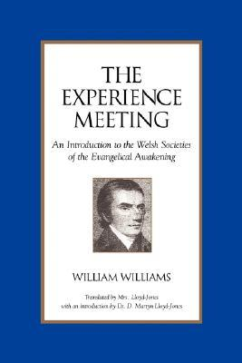 The Experience Meeting: An Introduction to the Welsh Societies of the Evangelical Awakening