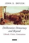 Deliberative Democracy and Beyond Liberals, Critics, Contestations