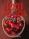 1001 Foods To Die For