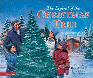 The Legend of the Christmas Tree: The Inspirational Story of a Treasured Tradition