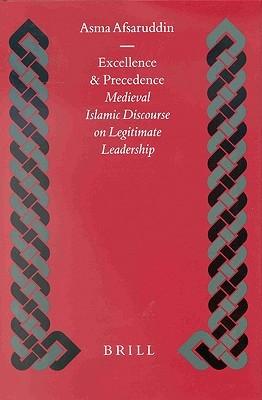 Descarga de archivos pdf libros gratis Excellence and Precedence: Medieval Islamic Discourse on Legitimate Leadership