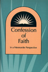 Confession of Faith in a Mennonite Perspective