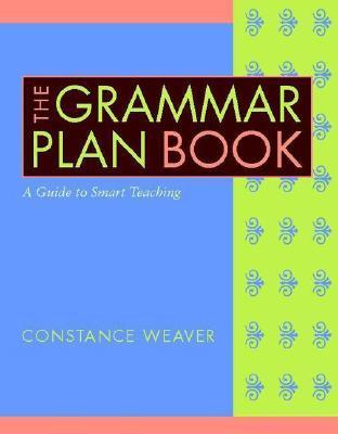 The Grammar Plan Book by Constance Weaver