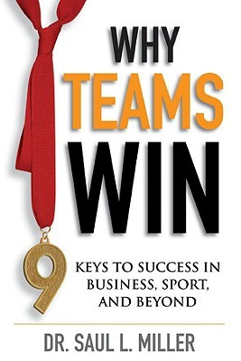 Why Teams Win by Saul Miller