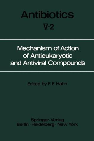 Mechanism of Action of Antieukaryotic and Antiviral Compounds