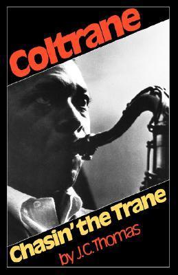 Coltrane: Chasin' the Trane by J.C. Thomas