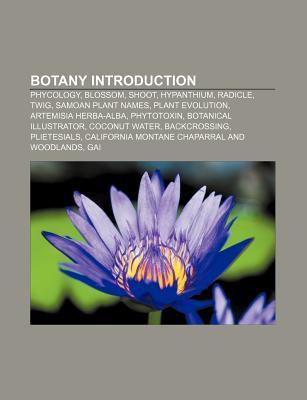 Botany Introduction: Phycology, Blossom, Shoot, Hypanthium, Radicle, Twig, Artemisia Herba-Alba, Japanese Persimmon, Coal Forest, Phytolith
