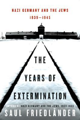 Nazi Germany and the Jews: The Years of Extermination, 1939-1945
