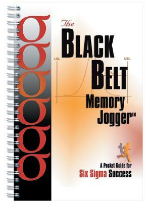 the black belt memory jogger a pocket guide for six sigma success rh goodreads com the black belt memory jogger a pocket guide for six sigma success the memory jogger a pocket guide of tools for continuous improvement pdf
