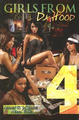 Girls From Da Hood 4 by Ashley Antoinette