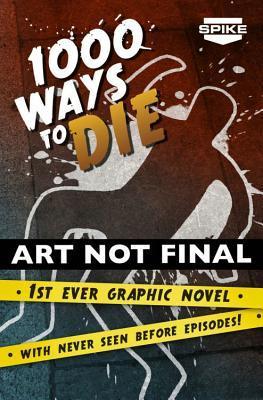Spike TV's 1000 Ways to Die by David Seidman