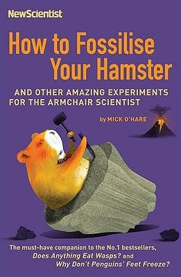 How To Fossilise Your Hamster by New Scientist