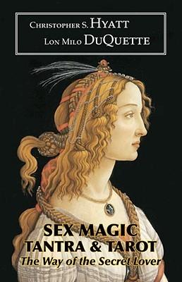 [Epub] Sex Magic, Tantra & Tarot  By Christopher S. Hyatt – Sunkgirls.info