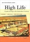 Download High Life: Condo Living in the Suburban Century