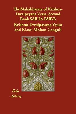 The Mahabharata of Krishna-Dwaipayana Vyasa, Second Book SABHA PARVA