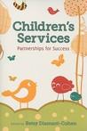 Children's Services: Partnerships for Success