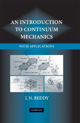 an introduction to continuum mechanics by j n reddy rh goodreads com introduction to continuum mechanics solutions manual third edition an introduction to continuum mechanics reddy solution manual