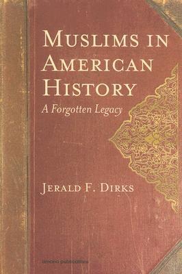 Muslims in American History by Jerald F. Dirks