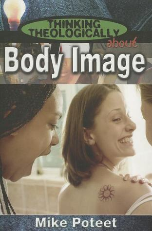 Thinking Theologically About Body Image
