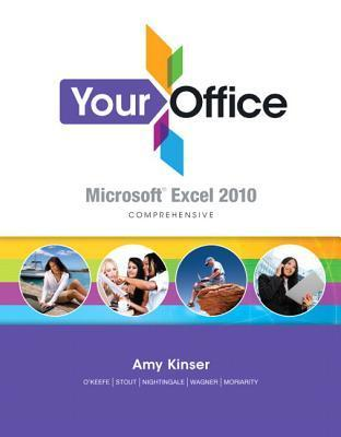 Your Office: Microsoft Excel 2010 Comprehensive [With CDROM]