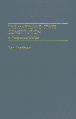 The Maryland State Constitution: A Reference Guide