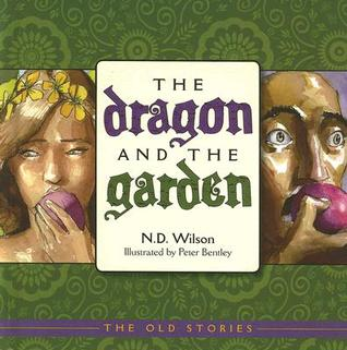 The Dragon & the Garden by N.D. Wilson