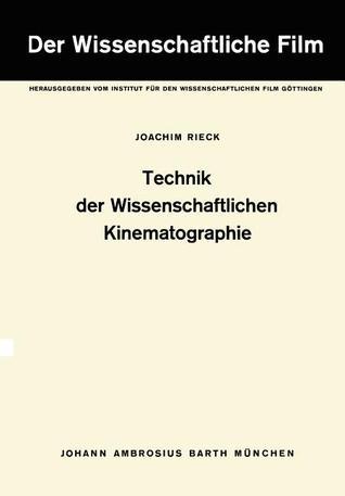 Technik Der Wissenschaftlichen Kinematographie: Band 2: Technik Der Wissenschaftlichen Kinematographie