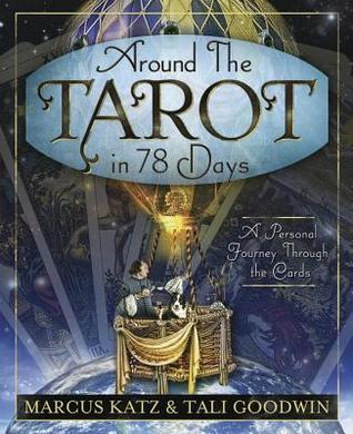 Around the tarot in 78 days a personal journey through the cards by 13390516 fandeluxe Gallery