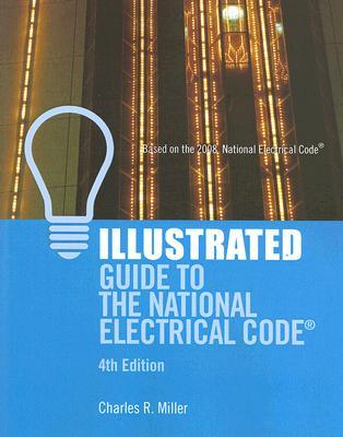 illustrated guide to the national electrical code by charles r miller rh goodreads com NFPA 70 National Electrical Code 2011 Pictures NFPA 70 National Electrical Code 2011 Pictures