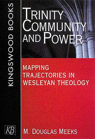 Trinity, Community and Power by M. Douglas Meeks