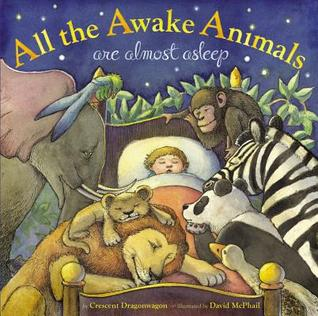 Book Review: Crescent Dragonwagon's All the Awake Animals are Almost Asleep