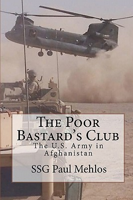 The Poor Bastard's Club: The U.S. Army in Afghanistan