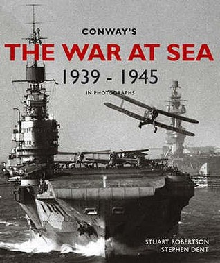 Conway's The War At Sea In Photographs, 1939 1945