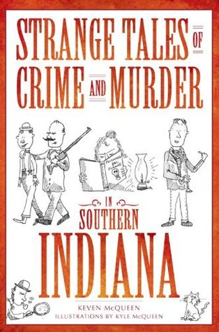 Strange Tales of Crime and Murder in Southern Indi...