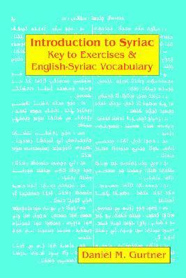 Introduction to Syriac: Key to Exercises & English-Syriac Vocabulary