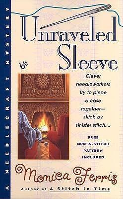Unraveled Sleeve (A Needlecraft Mystery, #4)
