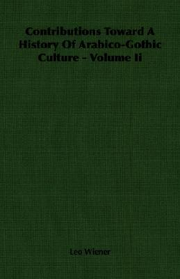 Contributions Toward a History of Arabico-Gothic Culture - Volume II