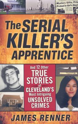 The Serial Killer's Apprentice by James Renner