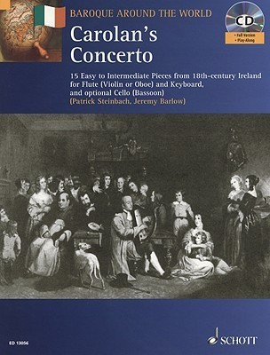 Carolan's Concerto: 15 Easy to Intermediate Pieces from 18th-Century Ireland for Flute and Keyboard, optional Cello (Baroque Around the World Series)