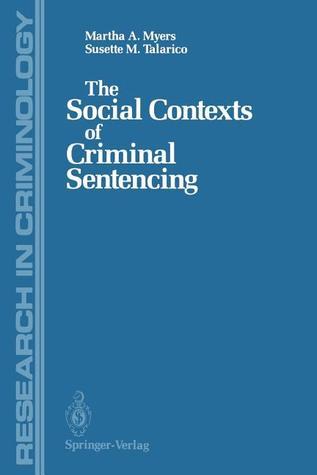 The Social Contexts of Criminal Sentencing