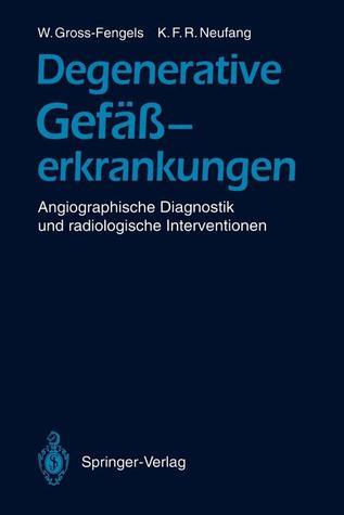 Degenerative Gefasserkrankungen: Angiographische Diagnostik Und Radiologische Interventionen