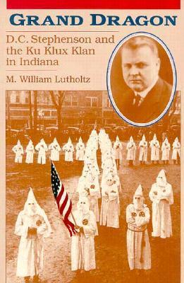 Grand Dragon: D.C. Stephenson and the Ku Klux Klan