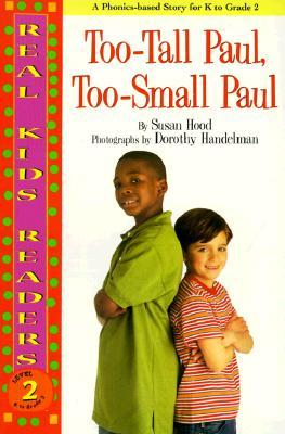 Too-Tall Paul, Too-Small Paul (Real Kids Readers. Level 2)