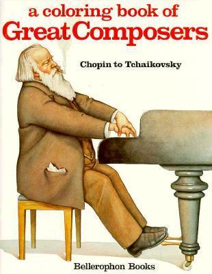 Coloring Book of Great Composers: Chopin to Tchaikovsky